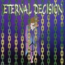 Eternal Decision